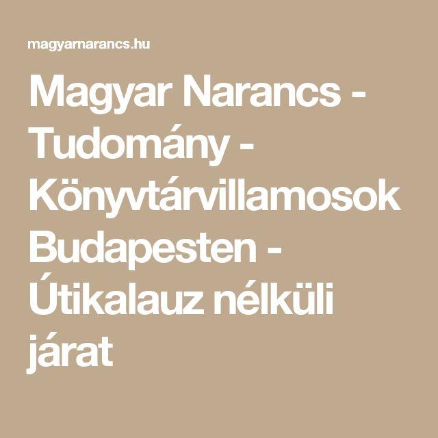 Magyar Narancs - Tudomány - Könyvtárvillamosok Budapesten - Útikalauz nélküli járat