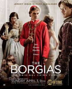 """The Borgias"" vs. ""Borgia: Faith and Fear"" (accuracy in historical fiction)"