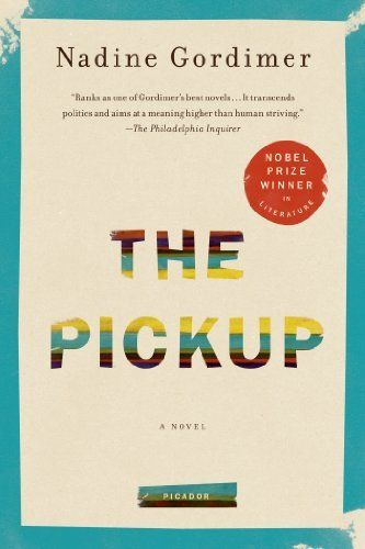 The Pickup: A Novel by Nadine Gordimer, http://www.amazon.com/dp/1250024048/ref=cm_sw_r_pi_dp_jxgYrb1SK2QS3