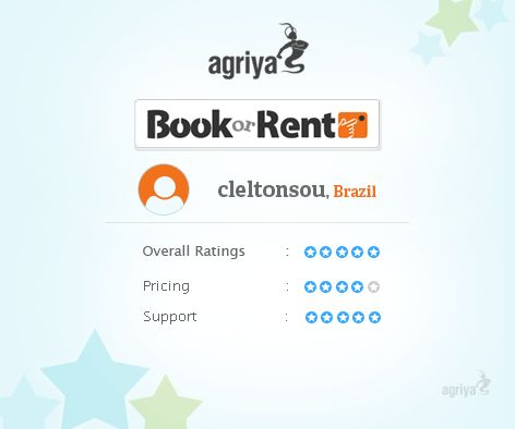 "5 star review for BookorRent A word from cleltonsou about Agriya's Booking and Rental software "" The best code I've ever seen, I recommend to all codes of  Agriya"" For more BookorRent reviews: http://customers.agriya.com/products/bookorrent/reviews"