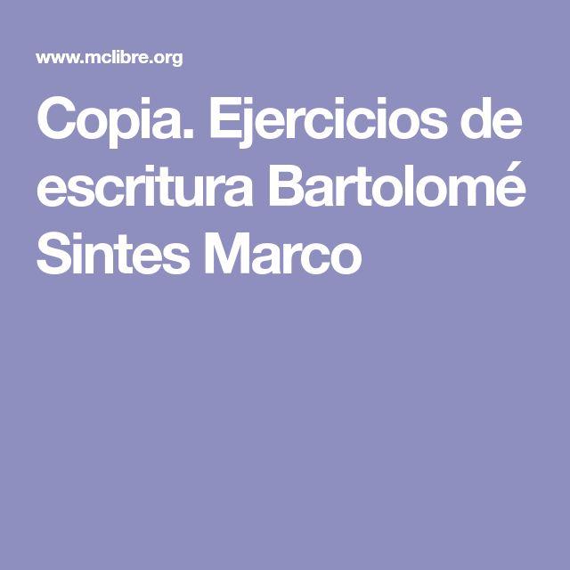 Copia. Ejercicios de escritura Bartolomé Sintes Marco