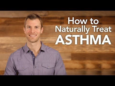 How to Naturally Treat Asthma - YouTube ...stuff to try