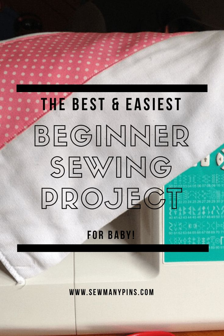 The Best and Easiest Beginner Sewing Project for Baby