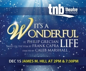 """Theatre New Brunswick (TNB)  Returns to Miramichi with holiday classic, """"It's a Wonderful Life"""", December 15th, 2012."""