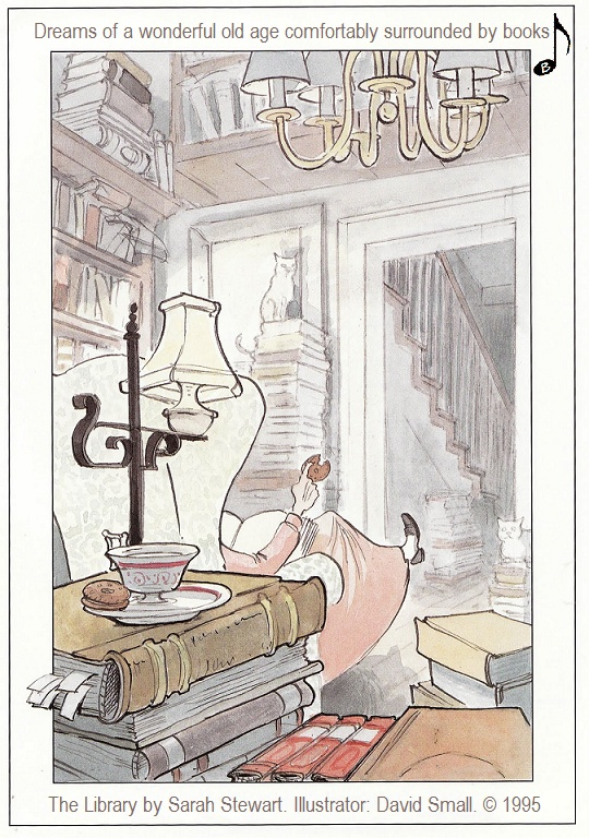 Another Pinner: THE LIBRARY by Sarah Stewart; Illustrated by DAVID SMALL © 1995 ... ...  I dream of a wonderfully comfortable old age surrounded by many good books to read - PFB.