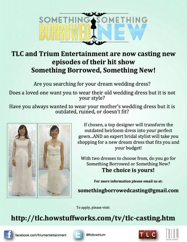 Bridal Casting Call: Something Borrowed, Something New on TLC - wedding gown makeover or WIN a new gown!