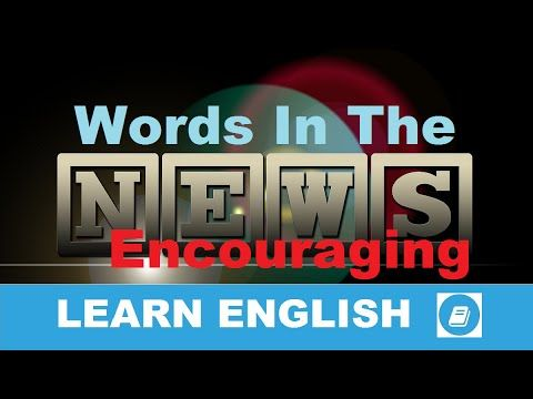 Learn English - Words in the News - Encouraging - E-ANGOL