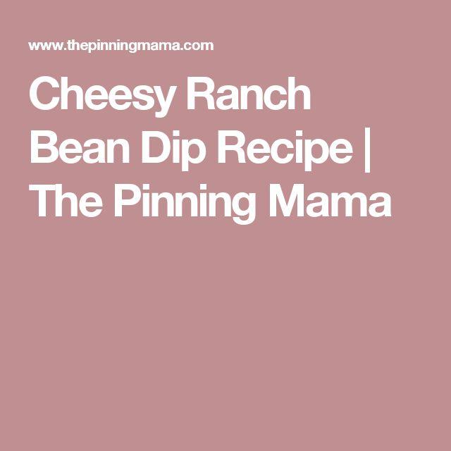 Cheesy Ranch Bean Dip Recipe | The Pinning Mama