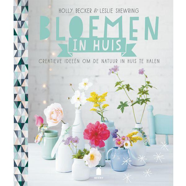 #Book #Flowers Holly Becker Bloemen in huis. Creatieve ideeen om de natuur in huis te halen. Dit boek zal je helpen om bloemen voor je interieur te kiezen from www.kidsdinge.com