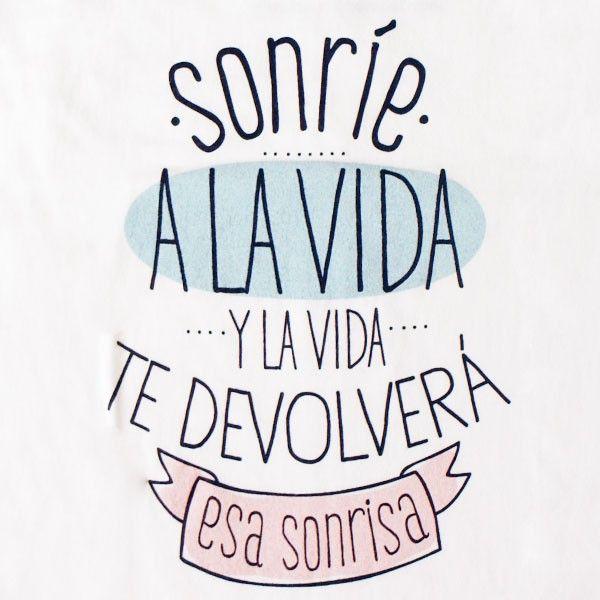 Sonría a la vida y la vida te devolverá esa sonrisa