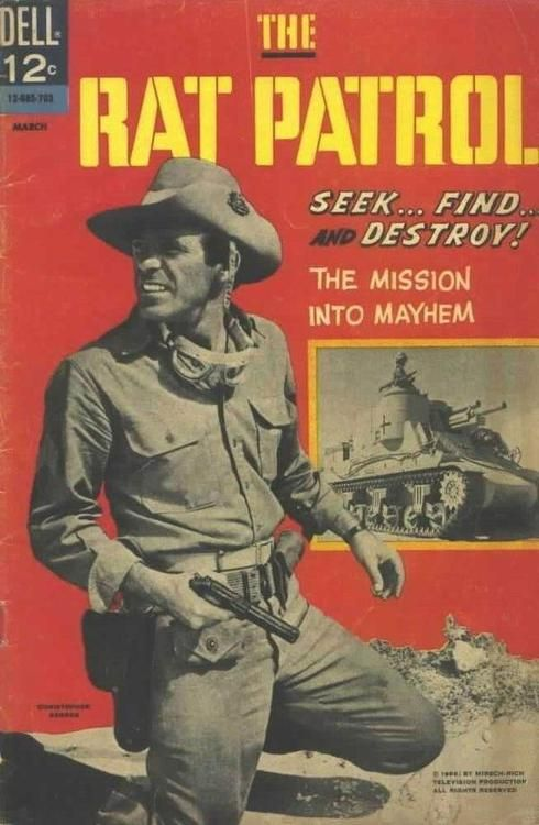 The Rat Patrol #1 (March 1967) published by Dell. The Rat Patrol was based on the ABC television adventure series of the same name. Four Allied soldiers (three Americans and one Brit) in two jeeps with mounted machine-guns harassed Field Marshal Rommel's infamous Afrika Korps.