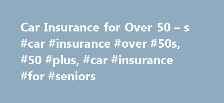 Car Insurance for Over 50 – s #car #insurance #over #50s, #50 #plus, #car #insurance #for #seniors http://california.remmont.com/car-insurance-for-over-50-s-car-insurance-over-50s-50-plus-car-insurance-for-seniors/  # Car insurance We can arrange excellent policies at very reasonable rates for accident, legal and breakdown covers. Our comprehensive policies can offer you a courtesy car service for the duration of any accident repair if you utilise the insurers' approved repairer network…