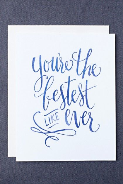 Bestest Like Ever Card, Leen Jean Studios ($4.50): Cheeky phrase, hand lettered design, pretty watercolored finish, all things that mean we ...