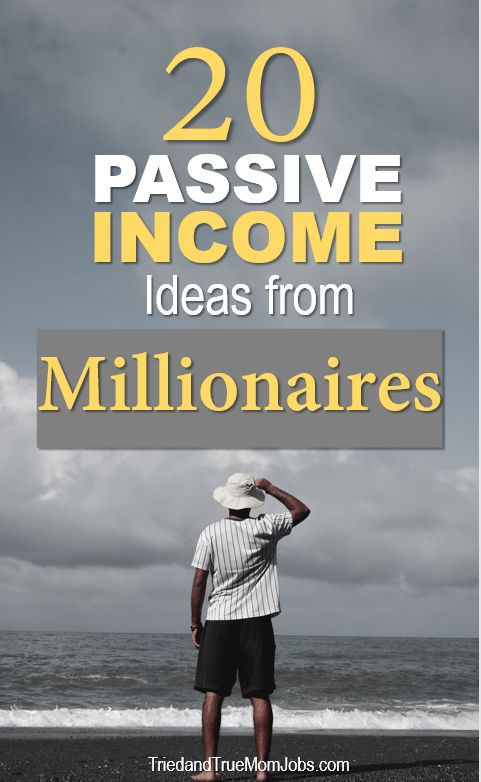 20 Passive Income Ideas from Millionaires