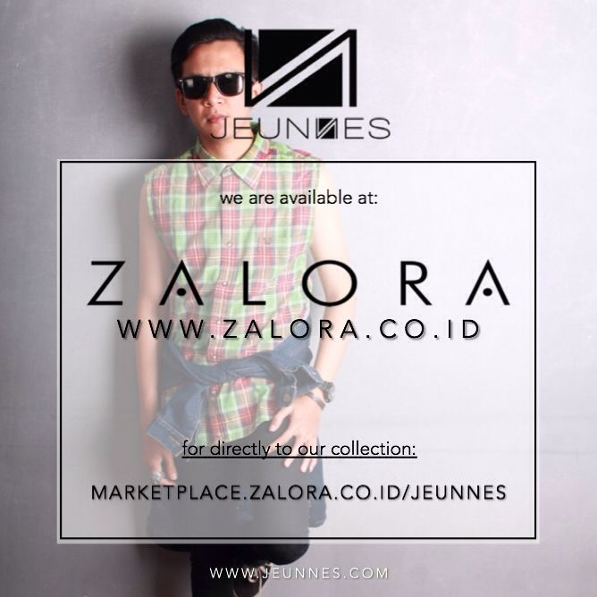 afternoon JEUNNES!  from now on we are available at ZALORA INDONESIA!  you can use ZALORA VOUCHER or stay tune for update ZALORA SALE and buy our article!   let's shopping JEUNNES!