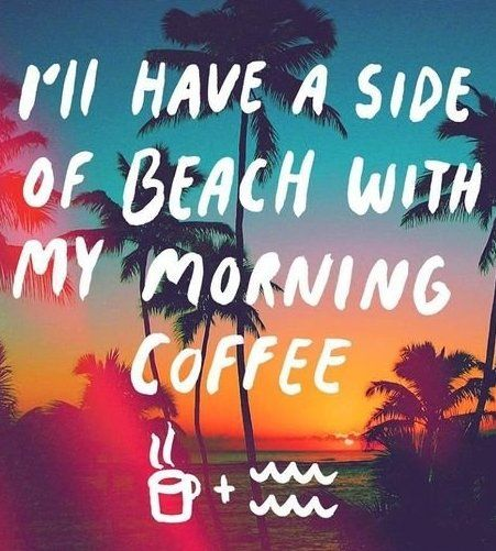 Travel Quotes | Black coffee. White sand.