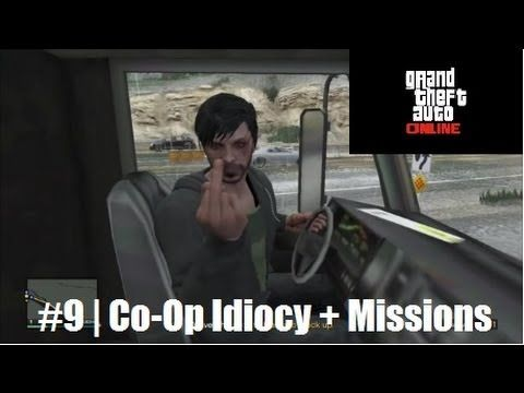 GTA V Online #9 | Co-Op Idiocy and Missions