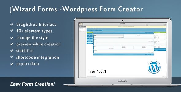 jWizard Forms - WordPress Form Creator . jWizard Forms allows you to create forms for your specific needs with a sleek drag-and-drop interface with multiple options for each element. You can easily decide on the layout of the form you create by adding the number of elements you desire per line, and you will be able to add specific