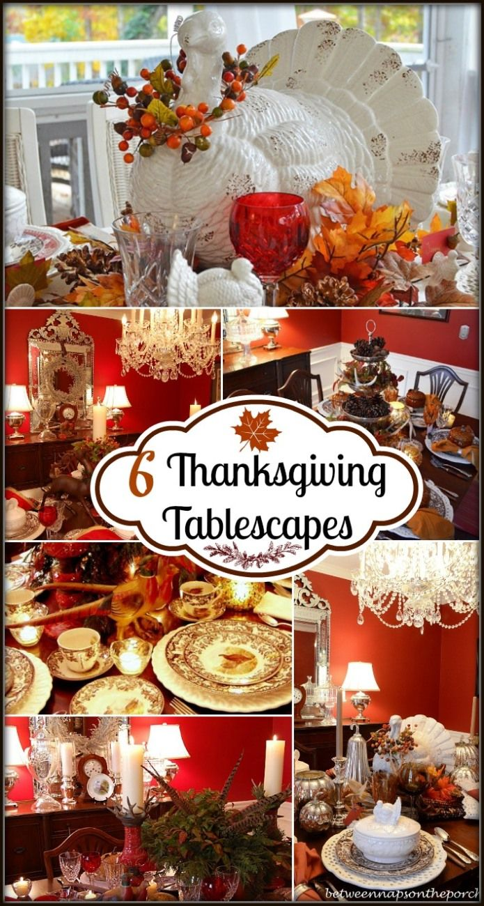 6 Thanksgiving Tablescapes from Between Naps on the Porch.  Come find all the inspiration you need to set a beautiful table!