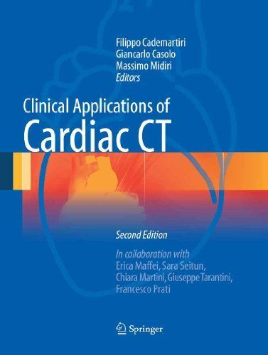 Clinical Applications of Cardiac CT by Filippo Cademartiri. $175.20. Publisher: Springer Milan; 2 edition (April 23, 2012). 400 pages