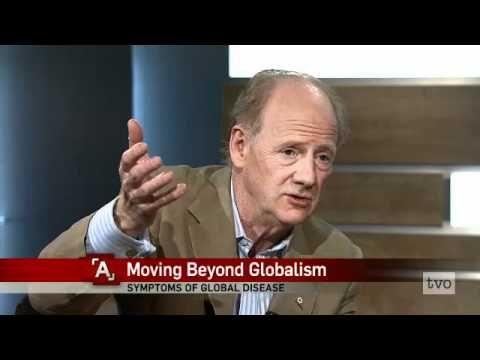 John Ralston Saul: Moving Beyond Globalism