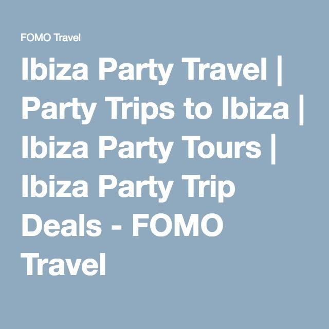 Ibiza Party Travel | Party Trips to Ibiza | Ibiza Party Tours | Ibiza Party Trip Deals - FOMO Travel