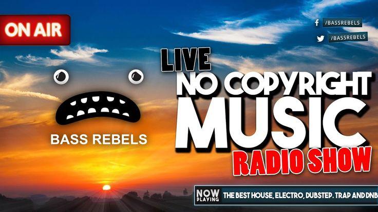EDM Radio Show Live Stream House, EDM, Trap, Dubstep, DnB No Copyright M...
