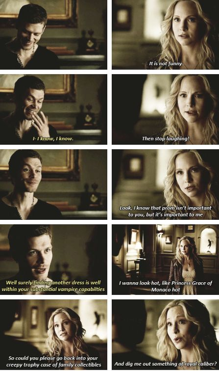 season 4 ep 19 - caroline and klaus cute!!!! I hate how Caroline uses him, but when she will realize that she loves him and she will finally deserve his love, it will be fucking epic (not like stelena, I mean, the real sense of the word) and perfect