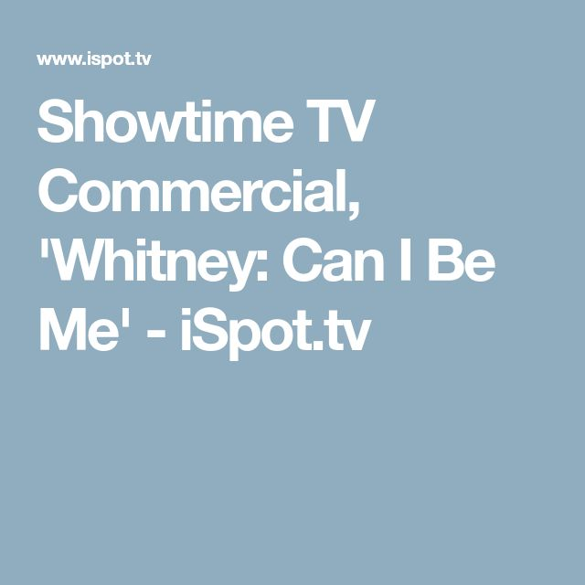 Showtime TV Commercial, 'Whitney: Can I Be Me' - iSpot.tv