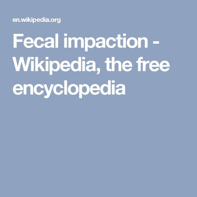 Fecal impaction - Wikipedia, the free encyclopedia