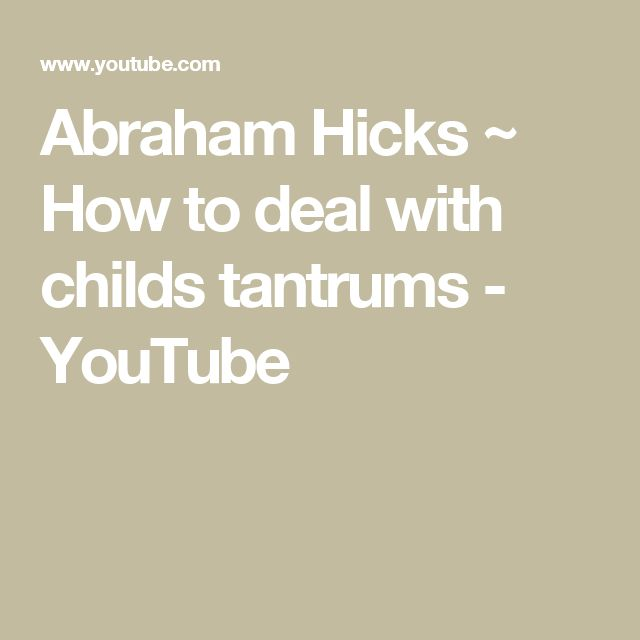 Abraham Hicks ~ How to deal with childs tantrums - YouTube