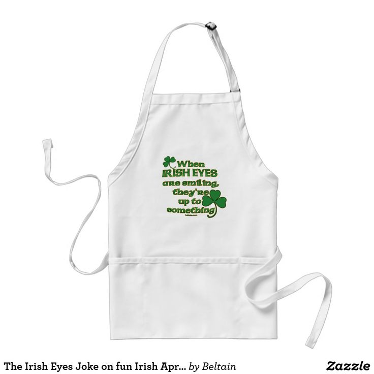 The Irish Eyes Joke on fun Irish Aprons  #stpatricksday st.patricks day #saints_patricksday saints patricks day treats #menswear saints patricks day outfits #menshair #saintspatricksday #womensday2018 saints patricks day kids st patricks day apron #decoration #ornaments #mug mens t shirts #apron mens t shirts style #tshirt #hat patricks day jewelry #hoodie #jewelry zazzle products #babyProducts #mensshoes #womenshoes #costumes bibs beanies diaper covers Babies products