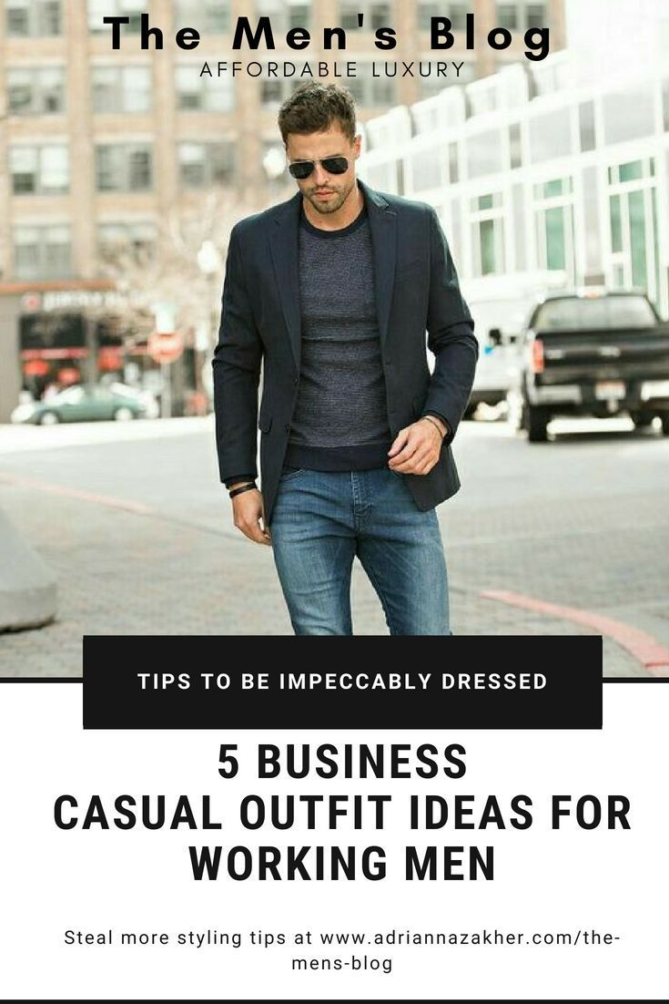 cdb9c3232047 5 Business Casual Outfit Ideas for Working Men Find out how to pull of this  vague dressing code