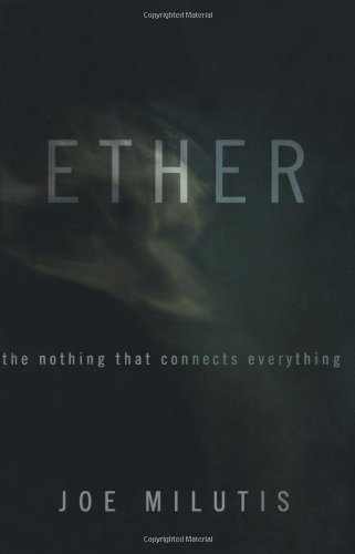 Ether: The Nothing That Connects Everything by Joe Milutis, http://www.amazon.com/dp/0816646449/ref=cm_sw_r_pi_dp_rL.Hpb1TA63JE