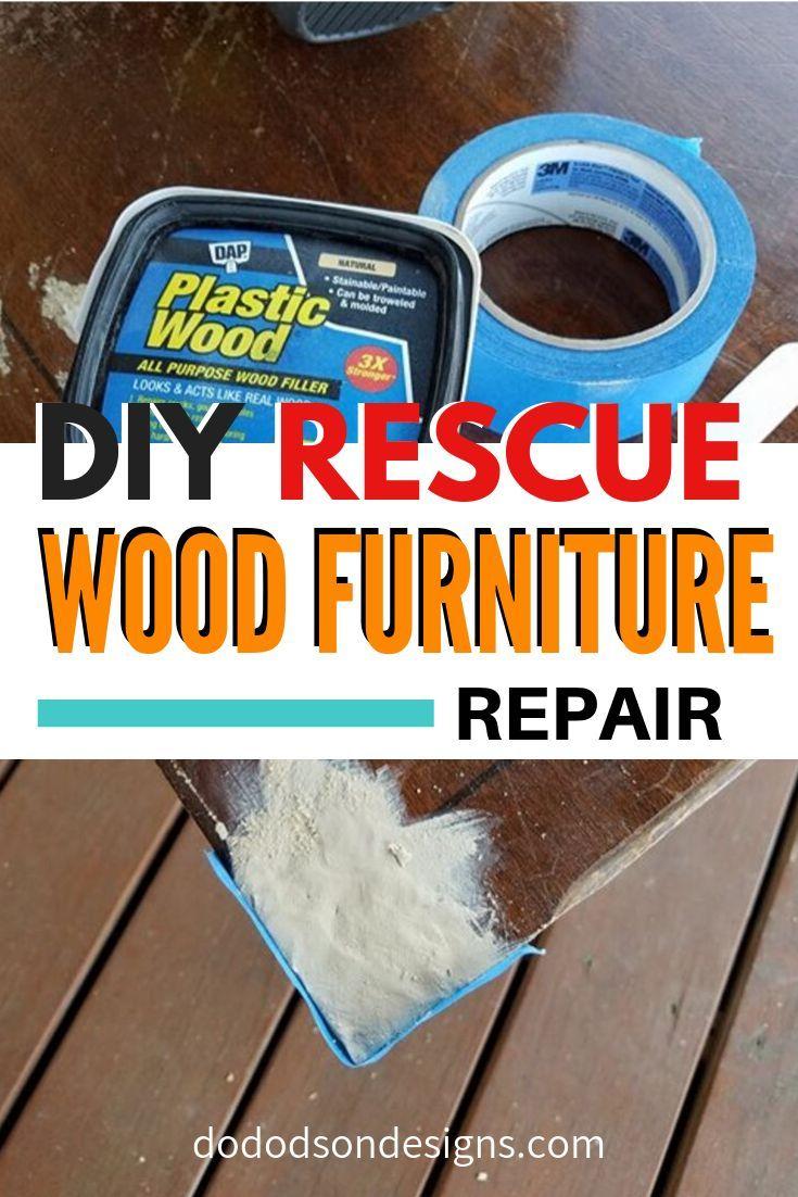 Diy Rescue Furniture Repair Wood Furniture Wood Repair