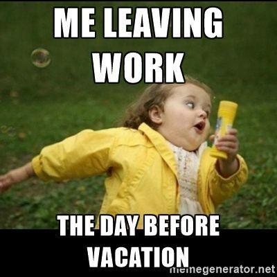 Best 25 Vacation Meme Ideas On Pinterest Weekend Humor Long Week Humor And Long Weekend Meme