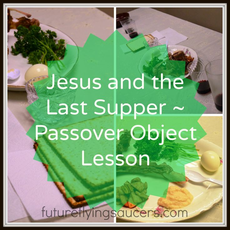 Last Supper Passover Object Lesson                                                                                                                                                                                 More