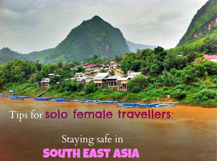 Female Solo Travel Advice - Staying safe in South East Asia