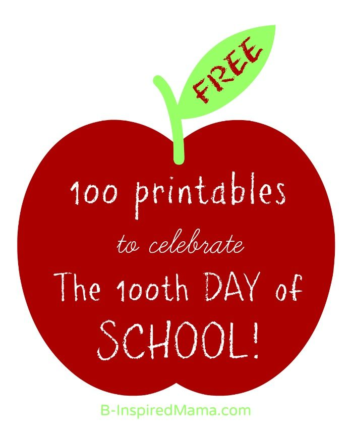 100 {FREE} 100th Day of School Printables - B-Inspired Mama