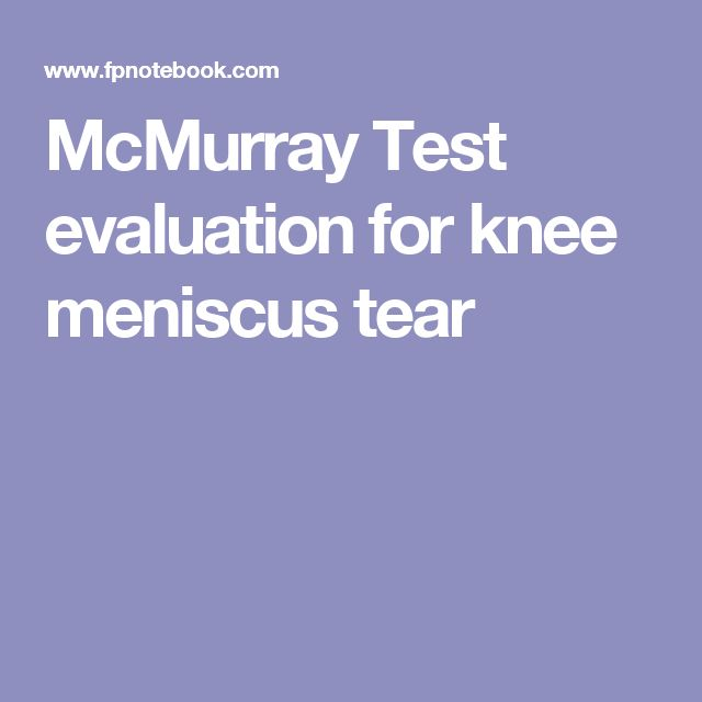 McMurray Test evaluation for knee meniscus tear
