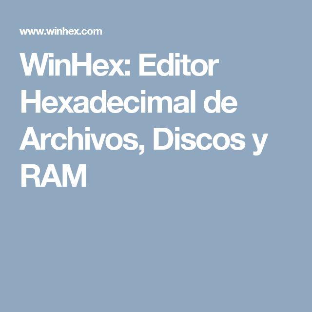 WinHex: Editor Hexadecimal de Archivos, Discos y RAM