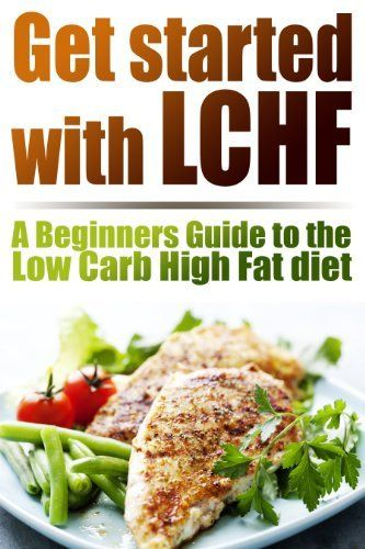 Get started with LCHF. A Beginners Guide to the Low Carb High Fat Diet by Small Guides, http://www.amazon.com/dp/B00JTCTTBG/ref=cm_sw_r_pi_dp_-BsDtb06V60WP