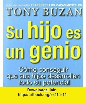 13 best ebooks pdf images on pinterest pdf tutorials and book su hijo es un genio como conseguir que sus hijos desarrollen todo su potencial spanish edition 9788479536077 tony buzan giovanna cuccia godfrey wood fandeluxe Images