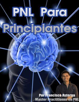¿Qué es la PNL – Programación Neurolingüística? | ¿Qué es la PNL? – Técnicas de PNL para Alcanzar el Exito y Desarrollo Personal