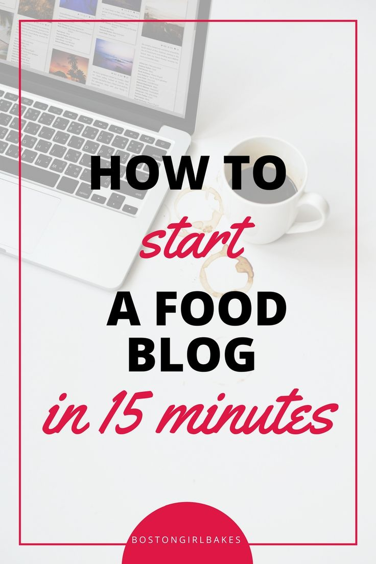 Learn How To Start A Food Blog in 15 minutes- it's super fast, the hardest part will be picking out your name! From Bostongirlbakes.com