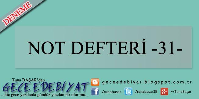 Not Defteri -31- | GECE EDEBİYAT