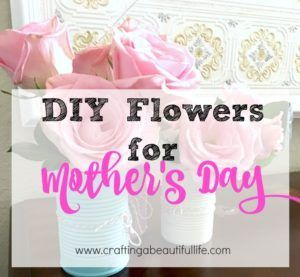 Mother's Day Quick Gift & Centerpiece http://www.craftingabeautifullife.com/mothers-day-quick-gift-centerpiece/
