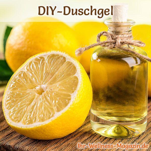 Duschgel selber machen - Duschgel Rezept für Duschgel mit Zitrone ...