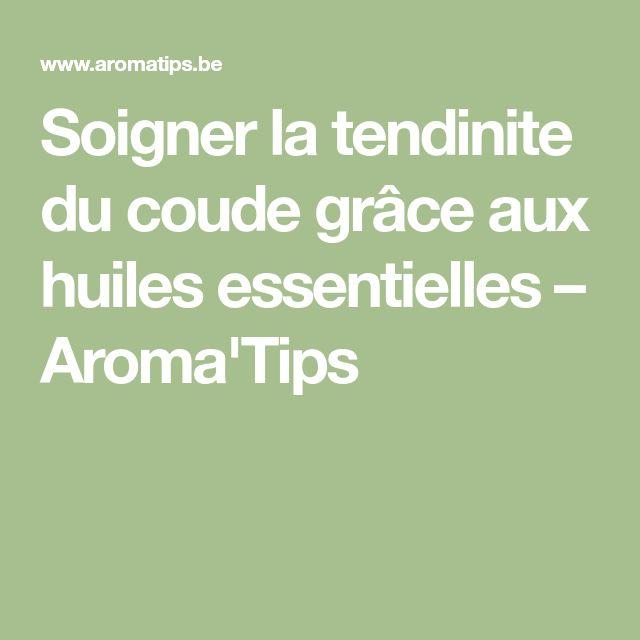 Soigner la tendinite du coude grâce aux huiles essentielles – Aroma'Tips