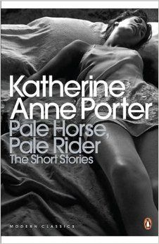 Pale Horse, Pale Rider Selection Short Stories by Katherine Anne Porter.